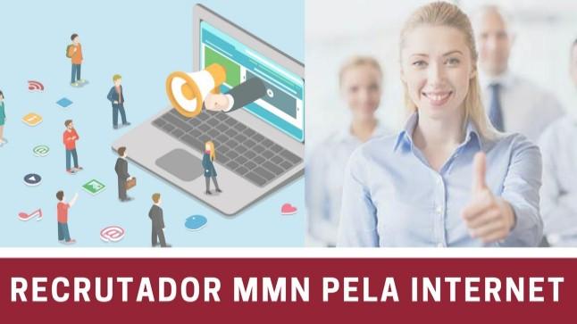 Recrutador MMN pela Internet