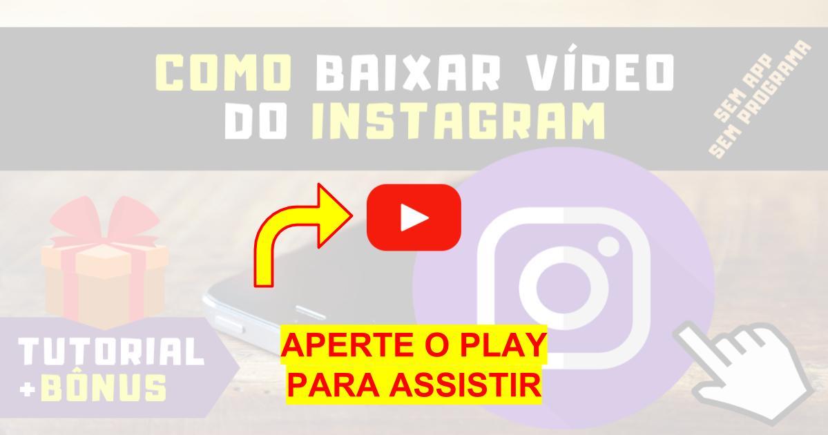 Como Baixar Vídeo do Instagram Sem Instalar Programa ou Aplicativo