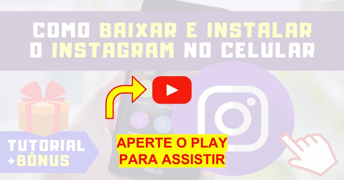 Como Baixar e Instalar o Instagram no Celular