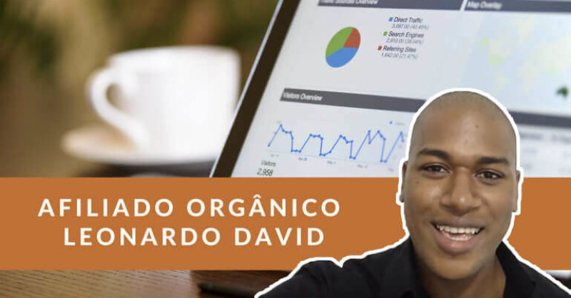 Afiliado Orgânico - Curso de Marketing de Afiliados do Leonardo David - Funciona, É Confiável, É Bom