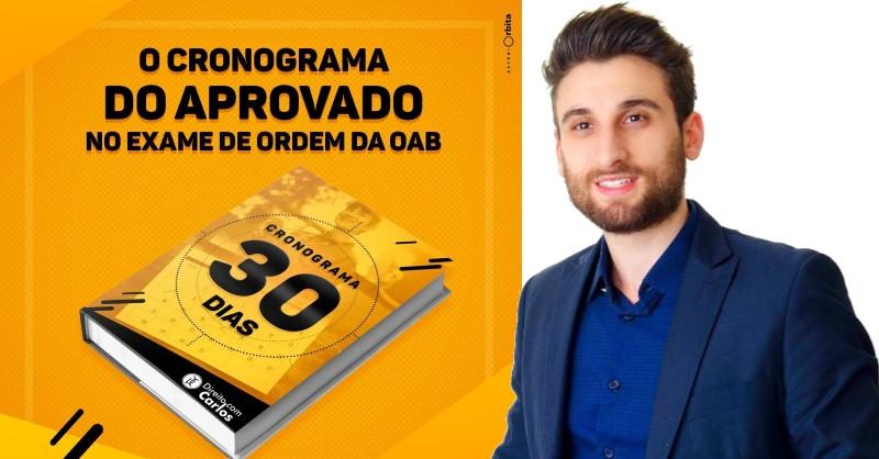 Cronograma 30 Dias OAB - Método Preparatório OAB do Carlos Magno - Funciona, É Confiável, É Bom