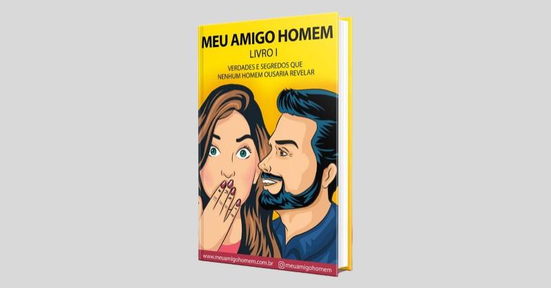 Meu Amigo Homem - eBook sobreEntender os Homens do Jayro Cesar Aragão - Funciona, É bom, Vale a Pena