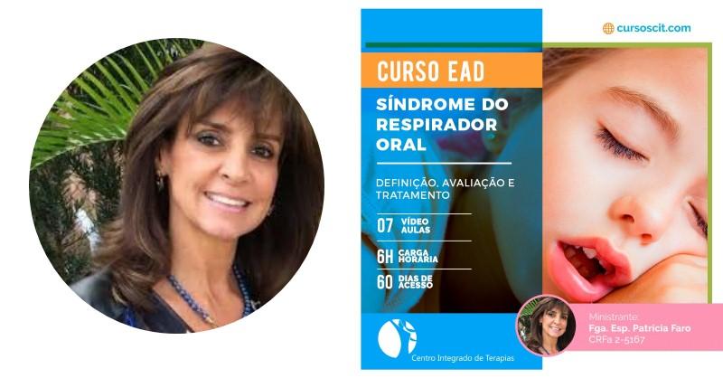 Síndrome do Respirador Oral - Curso de Terapia Fonoaudiológica da Patrícia Faro - Funciona, É bom, Vale a Pena