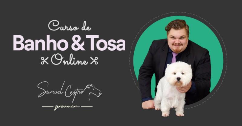Curso de Banho e Tosa - O Treinamento de PetShop do Samuel Castro - Funciona, É bom, Vale a Pena, Furada, Fraude