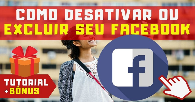 Como Desativar Temporariamente ou Excluir Permanentemente o Facebook