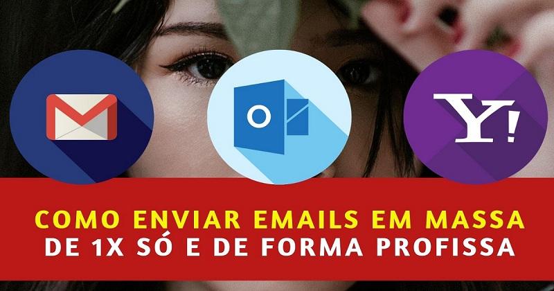 Como Enviar Emails em Massa e Conseguir Mais Clientes