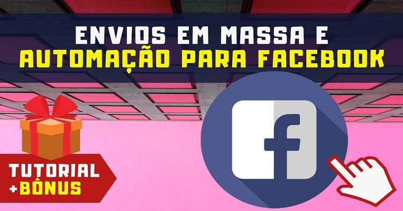 Mensagem em Massa e Automação para Facebook com o Toolkit For FB e o Face Robô