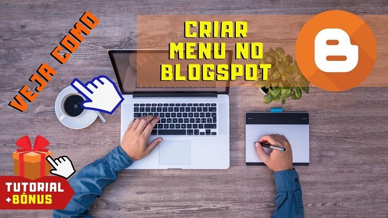 Como Criar Menu no Blogspot Blogger