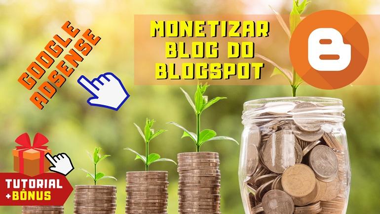 Como Monetizar um Blog no Blogspot Ganhando Dinheiro com Anúncios do Google Adsense